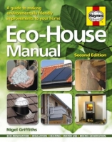 Eco-house Manual: (DIY) A Guide to Environmentally Friendly Improvements